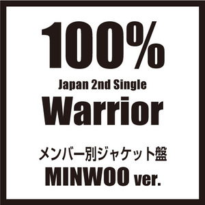 100% Japan 2nd SINGLE『Warrior』メンバー別ジャケット盤【ミヌ】(予約)