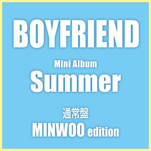 BOYFRIEND Newミニアルバム「Summer」通常盤【MINWOO(ミヌ)Edition】(予約)