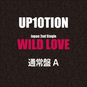 UP10TION 日本 2nd Single『WILD LOVE』通常盤A【予約】