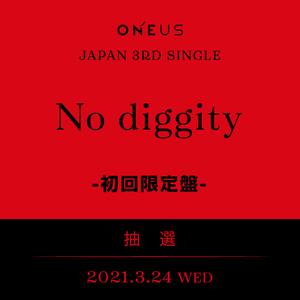 ONEUS JAPAN 3RD SINGLE「No diggity」初回限定盤 メンバー個別オンラインサイン会 抽選付き【3/24(水)】
