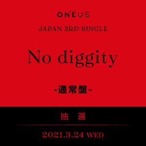 ONEUS JAPAN 3RD SINGLE「No diggity」通常盤 メンバー個別オンラインサイン会 抽選付き【3/24(水)】